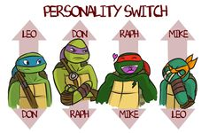 Tmnt Personality Switch on turtles by Dragona15.deviantart.com on @deviantART