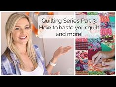 Quilting Series Part 3: How to Baste your Quilt |