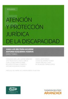 Atención y protección jurídica de la discapacidad / Juan Luis Beltrán Aguirre, Antonio Ezquerra Huerva (directores). - 2015