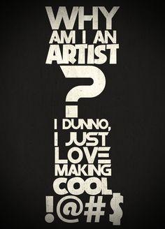 Why am I an artist?....