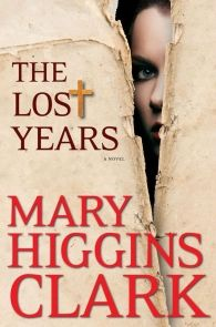 """In The Lost Years, Mary Higgins Clark, America's Queen of Suspense, has written her most astonishing novel to date. At its center is a discovery that, if authenticated, may be the most revered document in human history—""""the holiest of the holy""""—and certainly the most coveted and valuable object in the world.   Available at eBookMall.com!"""