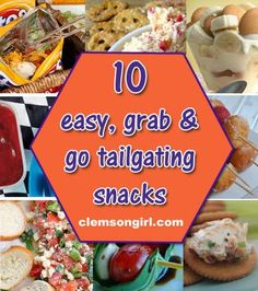Clemson Girl - 10 easy, grab and go tailgate snack ideas when you do not have time or are on the go.