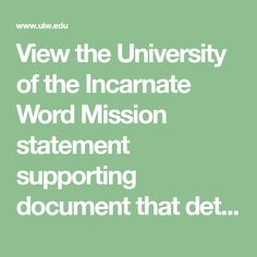 View the University of the Incarnate Word Mission statement supporting document that details Sisters of Charity of the Incarnate Word historical references and its importance today. Catholic Traditions, Charity, Sisters, University, Words, Community College, Horse, Colleges