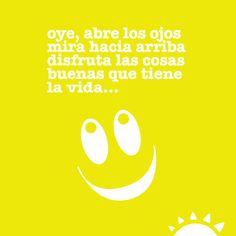 ¡Disfruta las cosas buenas de la vida! #Frases #Español