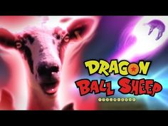 'Dragon Ball Sheep' Is The Parody You Didn't Know You Needed