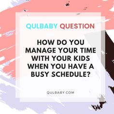 Qulbaby Question: How do you manage your time with your kids when you have a busy schedule? Schedule, Babies, This Or That Questions, Business, Kids, Timeline, Babys, Children, Store