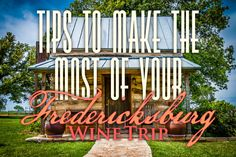 """Fredericksburg, TX l See & Share these tips with your wedding party on how to """"Make the Most of Your Fredericksburg Wine Trip"""" - Texas Wine and Trail MagazineTexas Wine and Trail Magazine"""