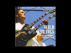 MAHAVISHNU ORCHESTRA -- Wild Strings -- 1972 - YouTube MAHAVISHNU ORCHESTRA -- Wild Strings -- 1972 - YouTube A soundboard stereo recording which means you can actually hear it. McLaughlin and the Orchestra caught at a great moment—in Cleveland.