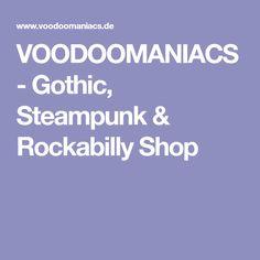 VOODOOMANIACS - Gothic, Steampunk & Rockabilly Shop