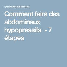 Comment faire des abdominaux hypopressifs - 7 étapes