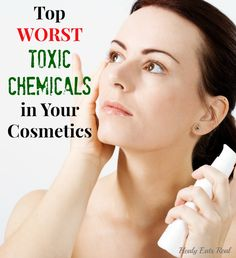 Top WORST Toxic Chemicals in Your Cosmetics