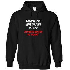 MACHINE OPERATOR by day Zombie Slayer By Night - #shirt dress #trendy tee. TAKE IT => https://www.sunfrog.com/Zombies/MACHINE-OPERATOR-by-day-Zombie-Slayer-By-Night-9188-Black-13489049-Hoodie.html?68278