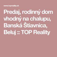 Predaj, rodinný dom vhodný na chalupu, Banská Štiavnica, Beluj :: TOP Reality