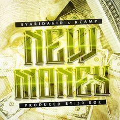 "Listen: @SyAriDaKid ""New Money"" Feat. @KCamp427 (Prod By: @iAm_30Roc)"