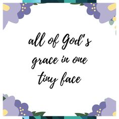 baby quotes / baby boy quotes / baby girl quotes / inspirational newborn quotes / baby quotes for nursery / all of Gods grace in one tiny face Cute Baby Quotes, Baby Girl Quotes, Newborn Quotes, Gods Grace, Printable Quotes, Cute Babies, Archive, Inspirational Quotes, Nursery