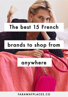 These are our 15 favorite French womenswear brands, the shortcut for dressing like a French girl - and shoppable from anywhere. Parisian Summer, Parisian Chic Style, French Chic Style, French Riviera Style, French Clothing Brands, French Brands, French Women Style, French Girls, Celebrity Fashion Outfits