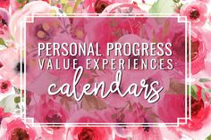 Personal Progress Value Experiences Calendars for Young Women - The DIY Lighthouse