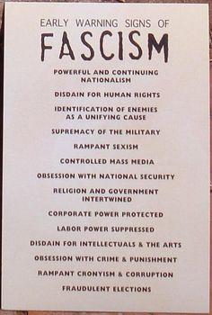 EARLY WARNING SIGNS OF FASCISM https://en.wikipedia.org/wiki/Donald_Trump