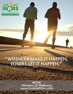 Winners make it happen; losers let it happen.  WOW (Wisdom Of Wellness) powered by www.LiveLifeMore.com  #HealthMotivation #WisdomOfWellness #DrSandeepJassal #DietitianPallavi Jassal #LiveLifeMore #ChandigarhDietClinic