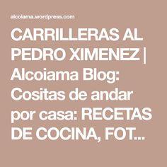 CARRILLERAS AL PEDRO XIMENEZ | Alcoiama Blog: Cositas de andar por casa: RECETAS DE COCINA, FOTOS.