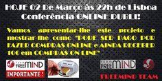"""--> http://freemindteam.net/?id=9017397 O evento mais prático e transformador feito até hoje!!! HOJE 02 De Março às 22h de Lisboa, Conferência ONLINE! Vamos apresentar-lhe este projeto e mostrar-lhe como """"PODE SER PAGO POR FAZER COMPRAS ONLINE e AINDA RECEBER 10€ em COMPRAS ON LINE""""! #cashback #shoppinginline #dubli #shops #bepaid #opportunity #travel"""