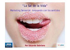 marketing-sensorial-dia-del-marketing-2009-eduardo-sebriano by Eduardo Sebriano via Slideshare