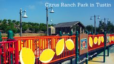 Citrus themed park in Tustin