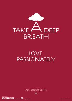 ‪#‎TakeADeepBreath‬ We say take whatever you need. And, make it worth remembering! ‪#‎Love‬