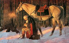 """One Nation Under God"" ""The Prayer at Valley Forge"" by Arnold Friberg is one of the best known paintings of the American Revolution. It depicts George Washington at Valley Forge, Pennsylvania in prayer on his knees beside his horse Nelson at the Continental Army's encampment, during the terrible winter of 1777-1778."