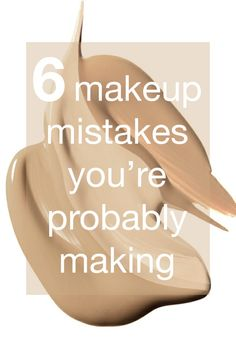 Read up on these common makeup mistakes, and make sure you're not committing them.