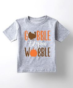 Athletic Heather Gobble Til You Wobble Tee - Toddler & Kids   zulily