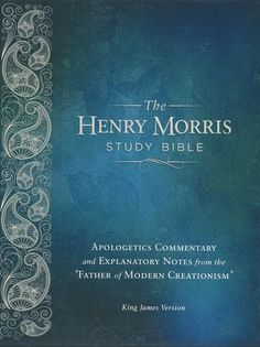 HARDCOVER - Henry Morris KJV Study Bible, The - The King James Version Apologetic Study Bible with over comprehensive study notes