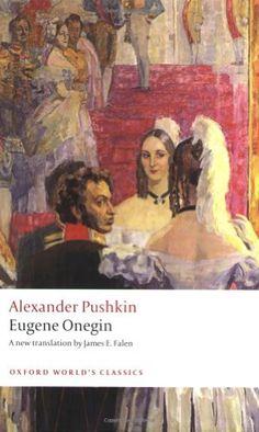 Eugene Onegin: A Novel in Verse (Oxford World's Classics) by Alexander Pushkin http://www.amazon.com/dp/0199538646/ref=cm_sw_r_pi_dp_uCwTtb0HP3GHEZZ1