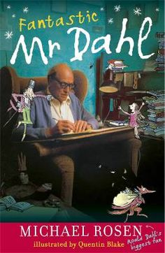 A bit of non-fiction for a change, and a great opportunity to talk about our favourite Roald Dahl books. We enjoyed finding out the real life story of one of our favourite writers. Fantastic Mr Dahl - Michael Rosen; | Foyles Bookstore
