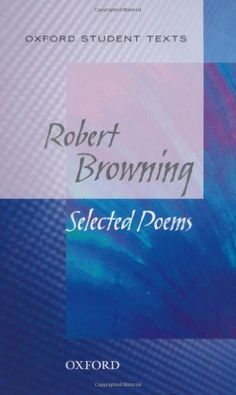 821 BRO Robert Browning Selected Poems  *general notes explaining literary and historical allusions *'Interpretations' section to stimulate discussion of themes, language etc * Chronology and contemporay illustrations * Further reading http://www.amazon.com/dp/0198310765/ref=cm_sw_r_pi_dp_TUmrqb1NB6X1H