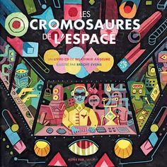 Le 5 novembre, chez Actes Sud Junior, sort 'les Cromosaures de l'espace', le superbe livre-CD de Wladimir Anselme , dont j'ai fait les illustrations.  'Un vaisseau spatial erre dans la galaxie. À son bord, le Capitaine et ses drôles de robots : le Robot-Factotum, le Robot-Oui-et-Non, le Robot- Pistolero, le Robot-Coup-de-pied-aux-fesses et d'autres encore. Un jour, les Cromosaures, d'étranges créatures, arrivent par centaines des quatre coins de l'espace. Amis ou ennemis ?. Brecht Evens