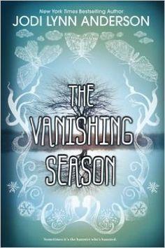 Jodi Lynn The Vanishing Season (Hardback) - Common: by Jodi Lynn Anderson: 0884509963802: Amazon.com: Books