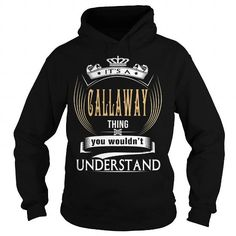 I Love  CALLAWAY  Its a CALLAWAY Thing You Wouldnt Understand  T Shirt Hoodie Hoodies YearName Birthday T shirts