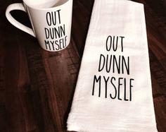 Rae Dunn Decor Mug Out Dunn Myself Mug Flour Sack Farmhouse Towel