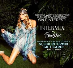 #INTERMIXPureWow Pin It To Win a $1,500 INTERMIX Gift Card!