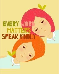 Every work matters  Speak kindly
