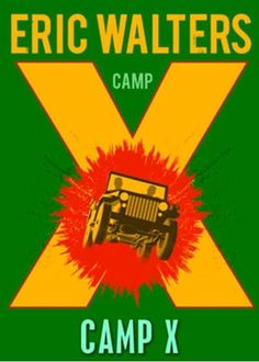 Camp X Written by Eric Walters Published at Penguin Books Canada About the book It's and George and his . Book Study, Book 1, This Book, Teacher Librarian, Best Authors, Canadian History, Christian School, Cool Books, Police Chief