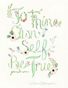 """""""To Thine Own Self Be True"""" Shakespeare / quotes for inspiration / believe in yourself Lettering Tutorial, Anais Nin, Pretty Words, Beautiful Words, Quotes Literature, Literary Quotes, Antonio Y Cleopatra, Tutorial Diy, Thoughts"""