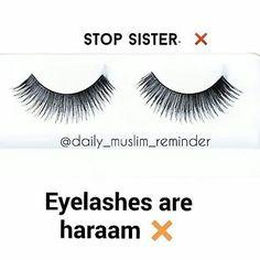 false eyelashes are haram! Islamic Qoutes, Islamic Teachings, Islamic Dua, Islam Muslim, Allah Islam, Islam Quran, Muslim Couple Quotes, Muslim Quotes, Hijab Quotes