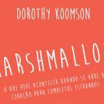 [Novidades Literárias] Lançamento Primavera Editorial – Marshmallow