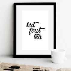 Hey, I found this really awesome Etsy listing at https://www.etsy.com/listing/194867457/but-first-tea-typography-print-cafe