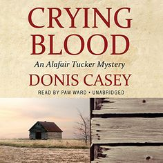 Crying Blood (Alafair Tucker Mysteries, Book 5) by Donis Casey #Overdrive #Audiobook #FSPL 3-30-18