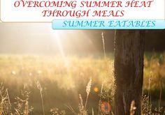 Overcoming summer heat through meals