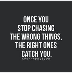On many different levels this applies to me. Right now, I'm thinking along the lines of you, djb.  =)  You did catch me when I least expected to be chased lol  DMB(G)