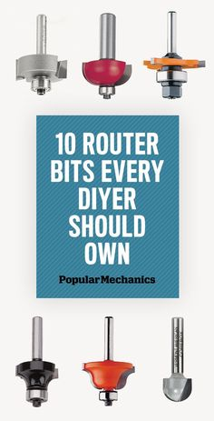 10 Router Bits Every DIYer Should Own